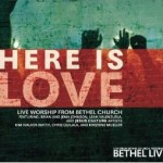 Bethel Live Here is Love