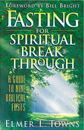 Fasting for Spiritual Breakthrough by Elmer Towns