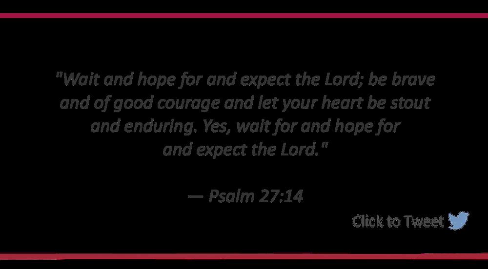 Wait Expectantly for god