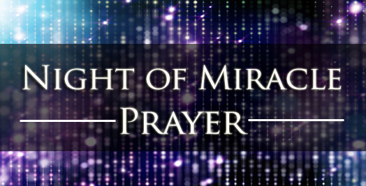 Youre Invited To A Night Of Miracle Prayer