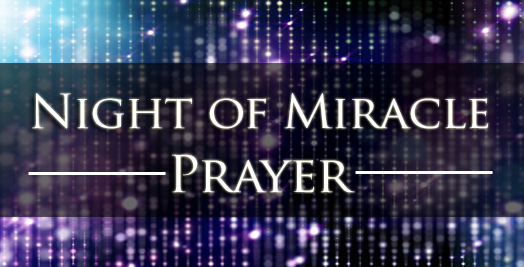 You're Invited to a Night of Miracle Prayer